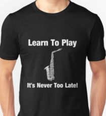 Learn To Play Saxophone Unisex T-Shirt