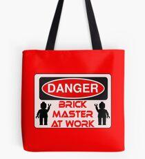 Danger Brick Master at Work Sign Tote Bag