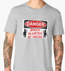 Danger Brick Master at Work Sign Men's Premium T-Shirt