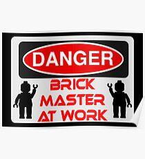 Danger Brick Master at Work Sign Poster