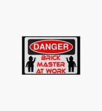 Danger Brick Master at Work Sign Art Board