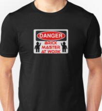 Danger Brick Master at Work Sign Unisex T-Shirt