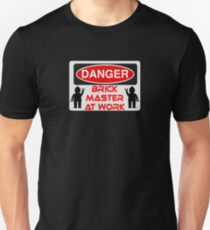Danger Brick Master at Work Sign Unisex T-Shirt