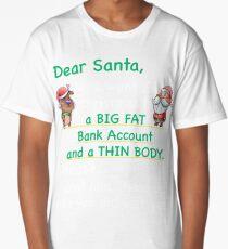 Dear Santa All I Want For Christmas Funny Xmas Long T-Shirt
