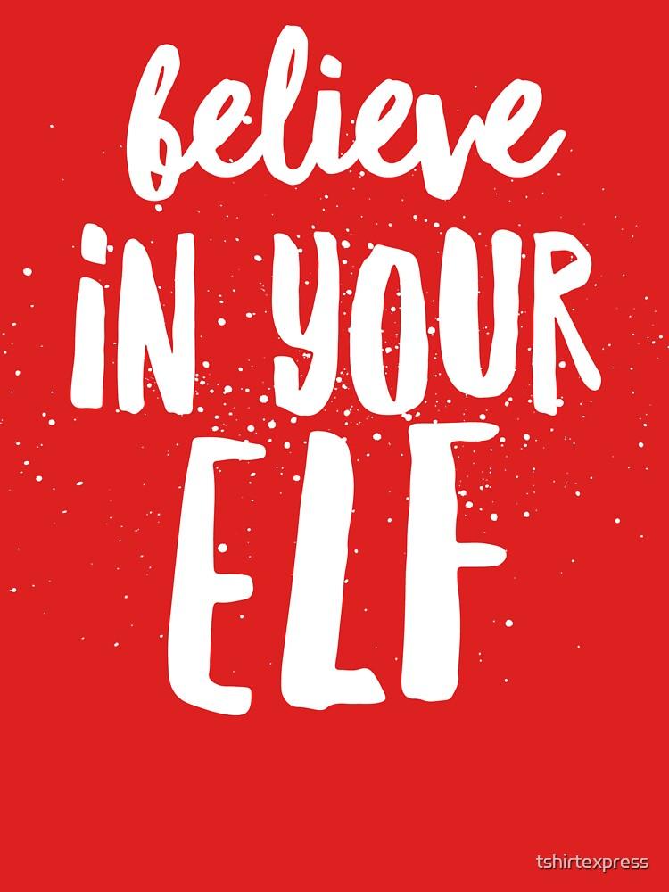 Believe in your Elf by tshirtexpress