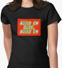 BUILD ON DUDE, BUILD ON Women's Fitted T-Shirt