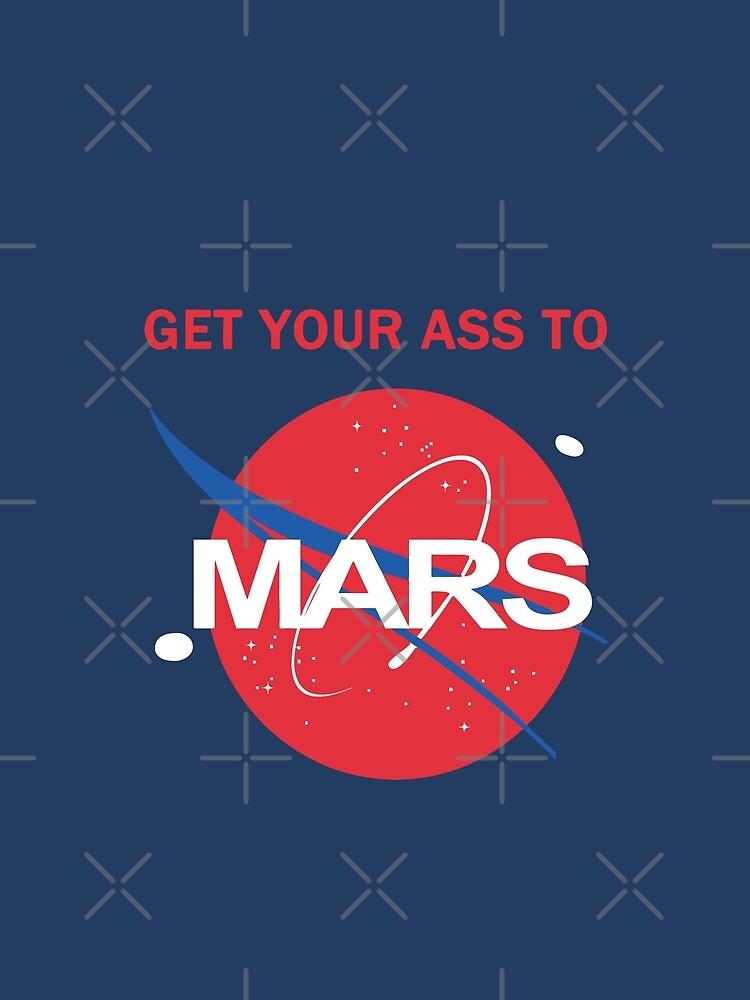 Bring deinen Arsch zum Mars von orinemaster