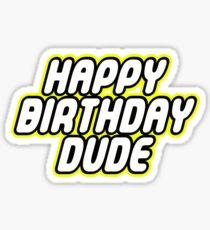 HAPPY BIRTHDAY DUDE Sticker