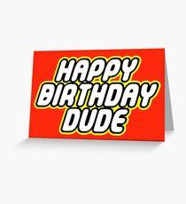 HAPPY BIRTHDAY DUDE Greeting Card