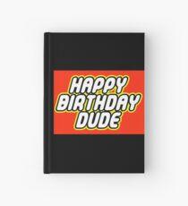 HAPPY BIRTHDAY DUDE Hardcover Journal