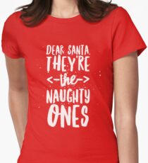 Dear Santa, they're the naughty ones Women's Fitted T-Shirt