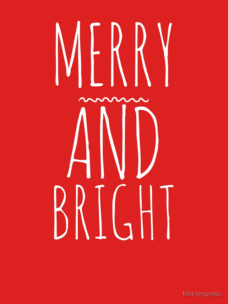 Merry and Bright by tshirtexpress