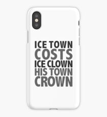 ice town costs ice clown his town crown iPhone Case/Skin