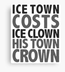 ice town costs ice clown his town crown Canvas Print
