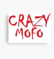 CRAZY MOFO Canvas Print