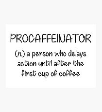 Procaffeinator (Coffee) Photographic Print