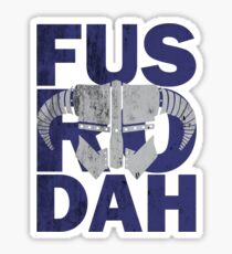 fus ro dah Sticker