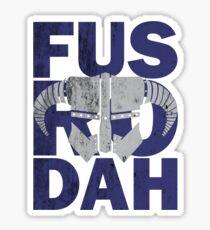fus ro dah Sticker