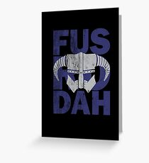 fus ro dah Greeting Card