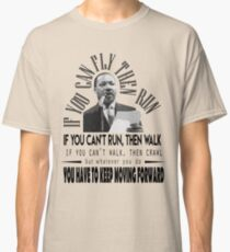 Martin Luther King Jr - Motivational Quote Classic T-Shirt