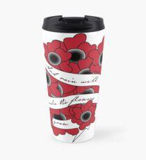 And Rain Will Make the Flowers Grow Travel Mug