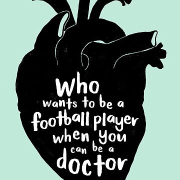 Who wants to be a football player when you can be a doctor by whatafabday