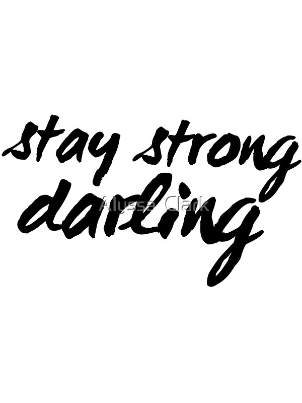 quot inspirational black and white calligraphy typography quote text stay strong darling quot stickers