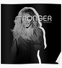 Stronger Than Yesterday // Britney Poster