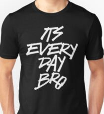 It's Everyday Bro Jake Paul Team 10 T-Shirt T-Shirt