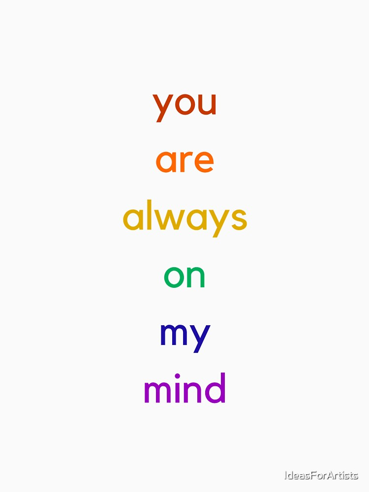 you are always on my mind - rainbow love by IdeasForArtists