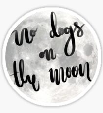 No dogs on the moon! Sticker