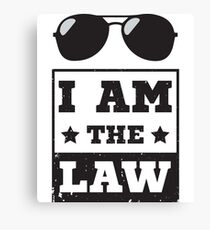 I Am The New Law - Police Officer, Police Man, Cops, Law Enforcement Officer Canvas Print