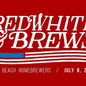 Red, White, & Brews 2017 by LBHomebrewers