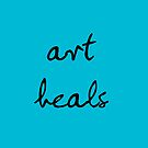 Art Heals by theseeingplace