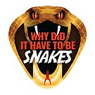 Why Did It Have To Be Snakes? by srtasarahita