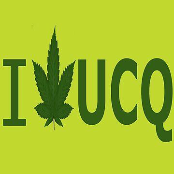 I Love UCQ by Ganjastan