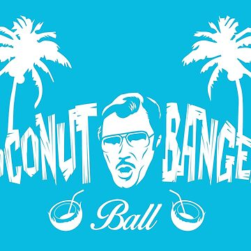 Coconut Bangers Ball by wesleyguidera