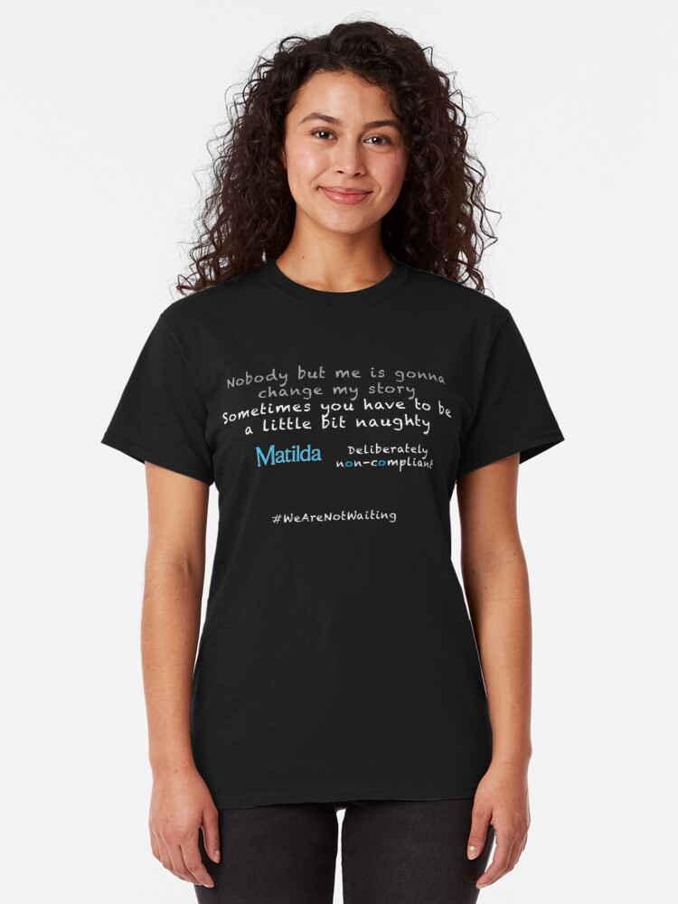 Alternate view of Non-compliant Matilda - white text Classic T-Shirt