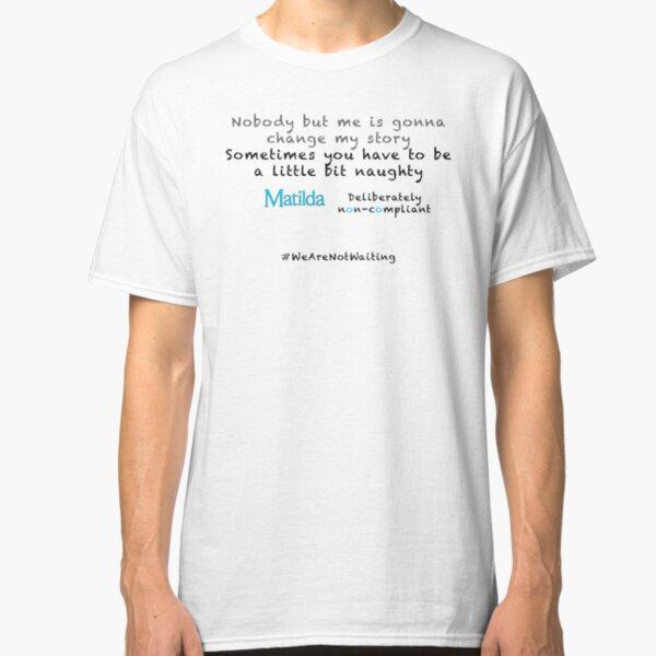 Non-compliant Matilda - black text Classic T-Shirt