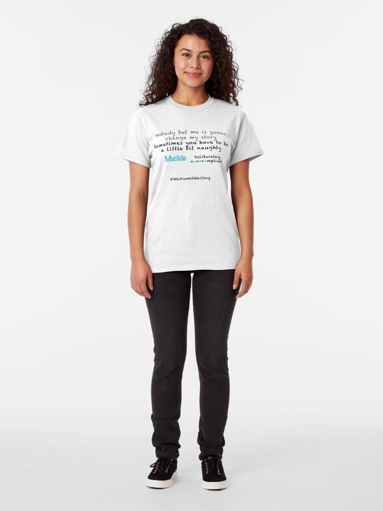 Alternate view of Non-compliant Matilda - black text Classic T-Shirt