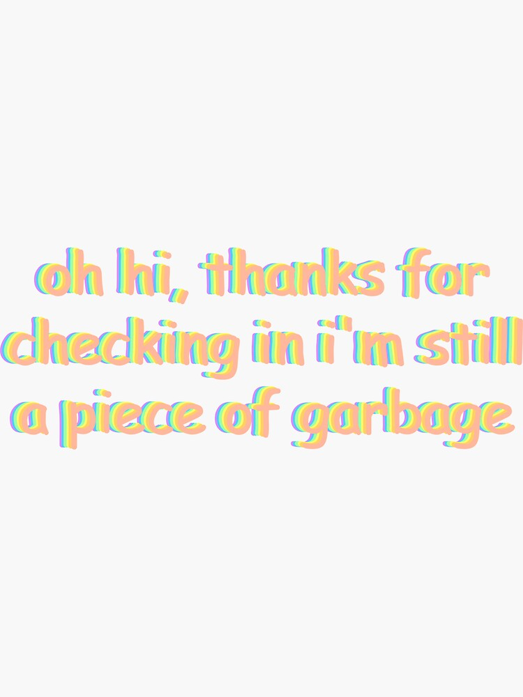 still a piece of garbage by dancingmandy96