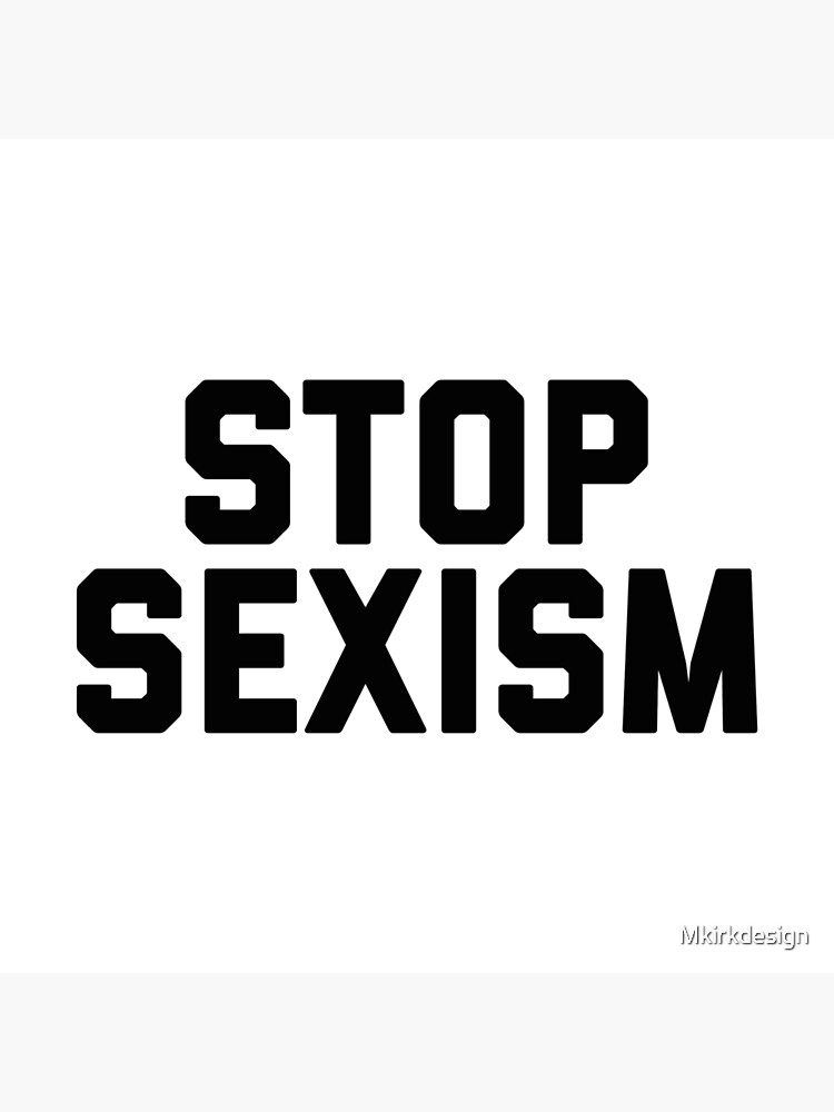 Stop Sexism by Mkirkdesign