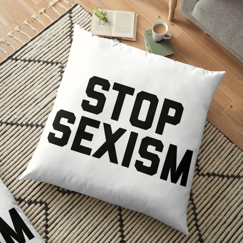 Stop Sexism Floor Pillow