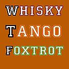 WTF whisky-tango-foxtrot by taiche