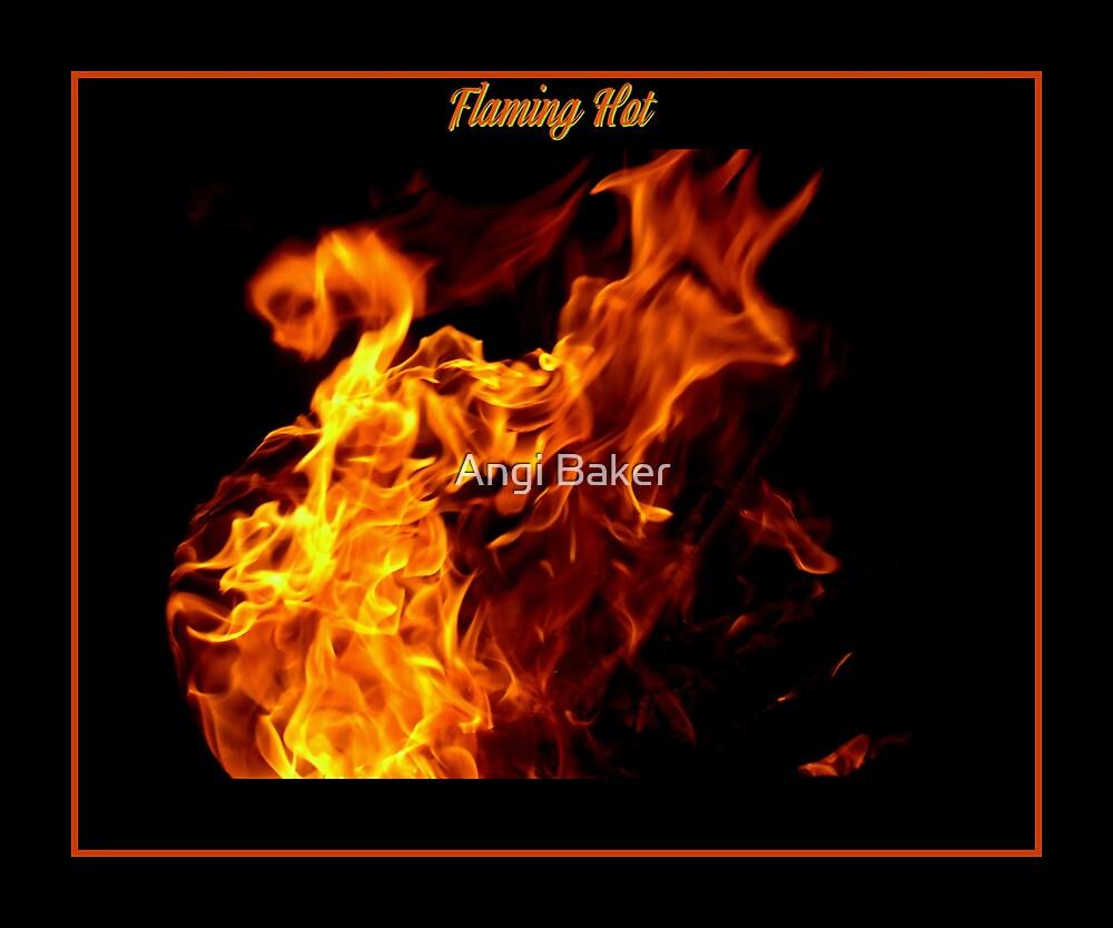 Flaming Hot by Angi Baker