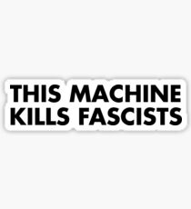 This Machin Kills Fascists  Sticker