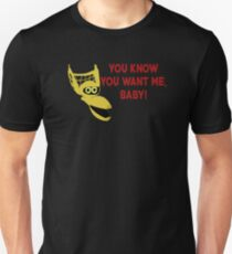 You Know You Want Me, Baby! Slim Fit T-Shirt