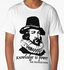 Sir Francis Bacon quote  Long T-Shirt