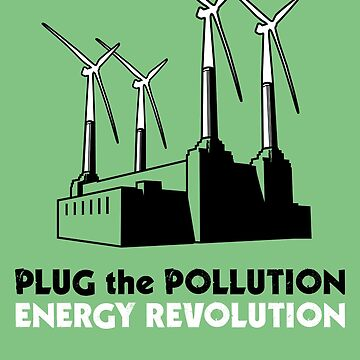 Plug the Pollution - Energy Revolution by erland