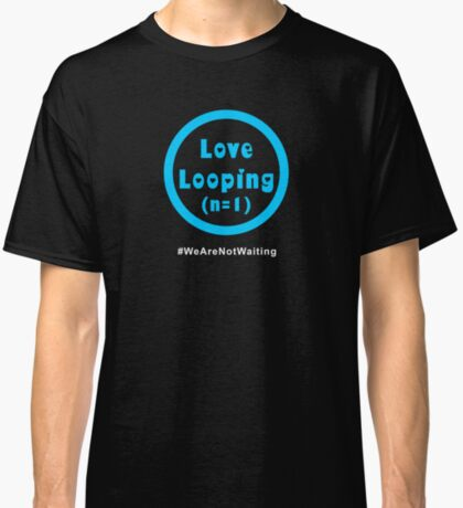 Love Looping - white text Classic T-Shirt